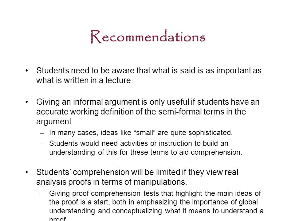 Recommendations Students need to be aware that what is said is as important as what is written in a lecture.