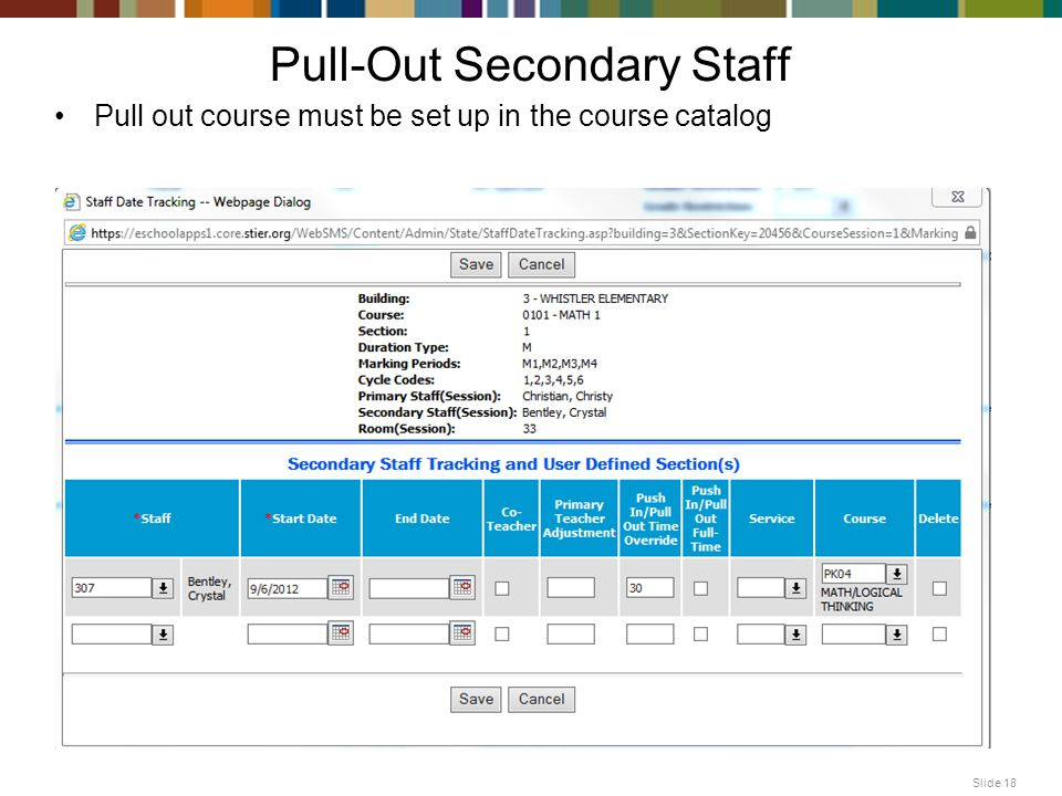 Slide 18 Pull-Out Secondary Staff Pull out course must be set up in the course catalog