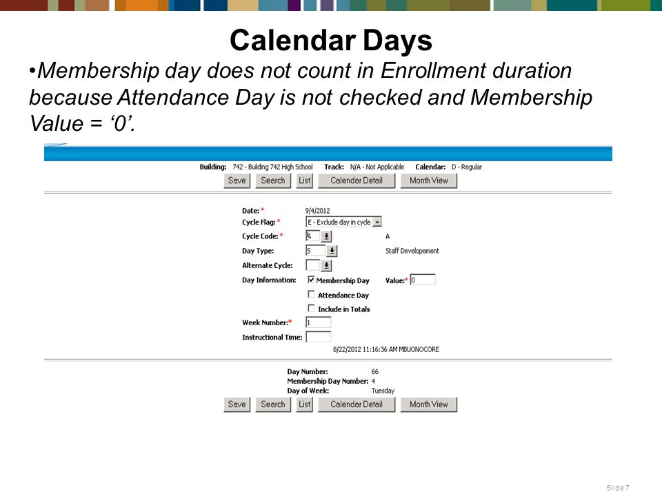 Calendar Days Membership day does not count in Enrollment duration because Attendance Day is not checked and Membership Value = '0'.