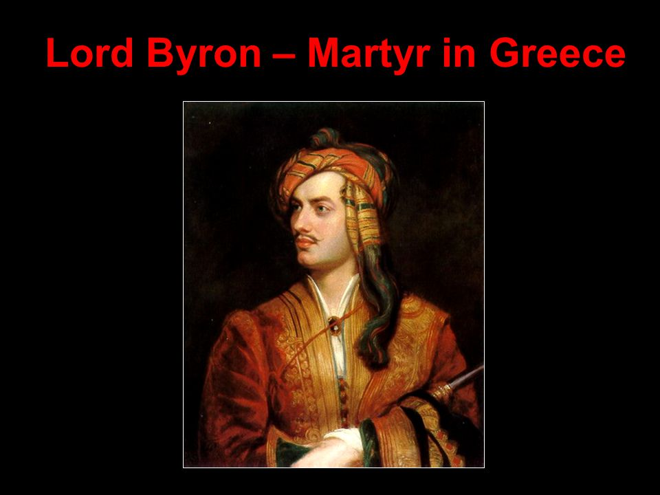 Lord Byron – Martyr in Greece