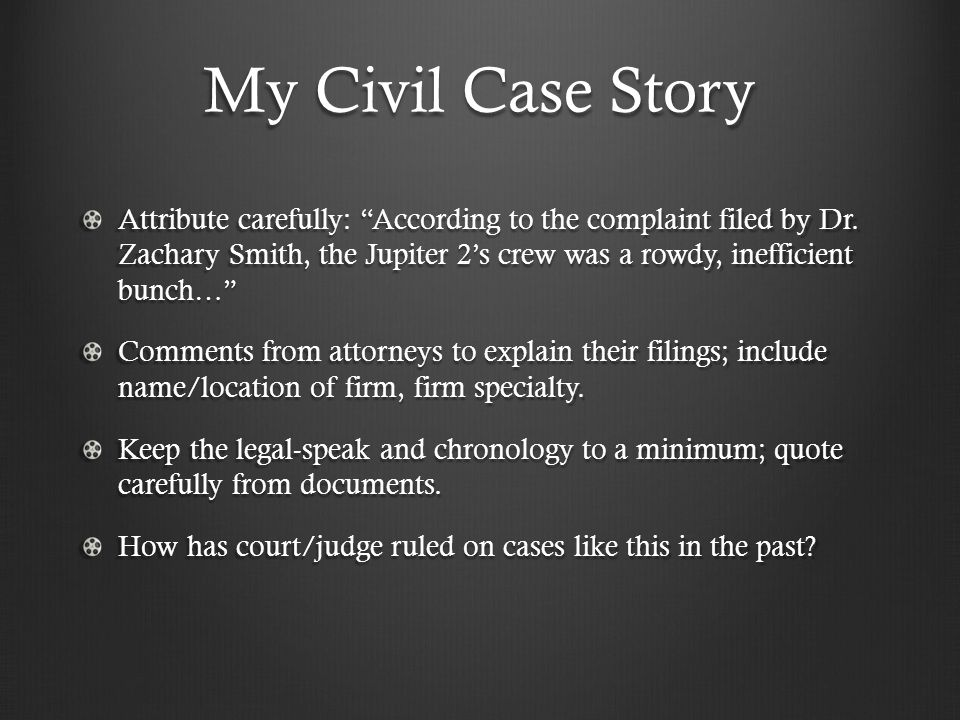 My Civil Case Story Attribute carefully: According to the complaint filed by Dr.