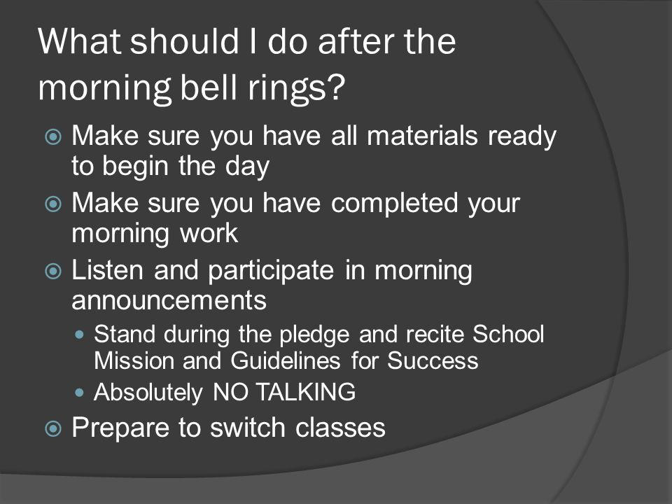 What should I do after the morning bell rings.