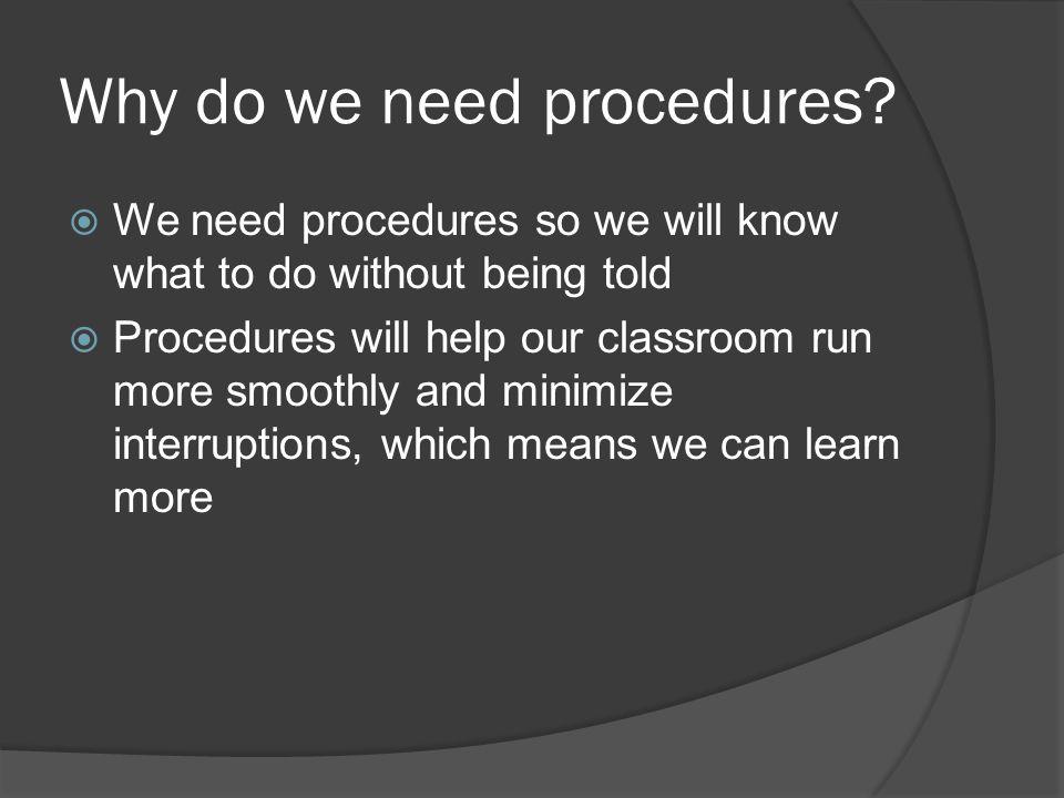 Why do we need procedures.