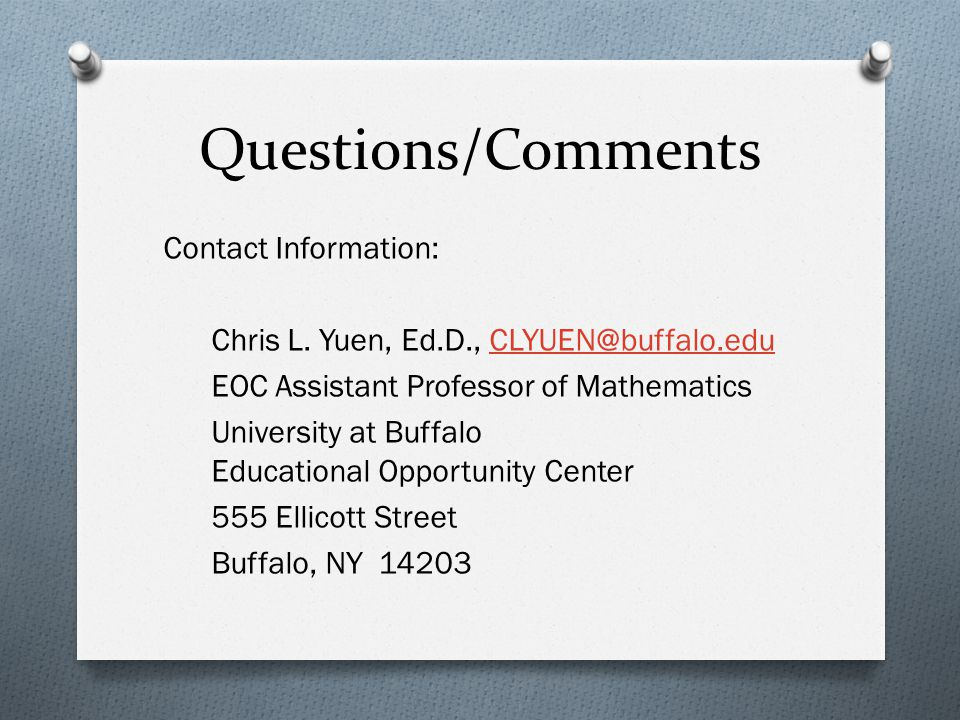 Questions/Comments Contact Information: Chris L.