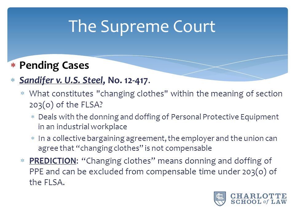  Pending Cases  Sandifer v. U.S. Steel, No. 12-417.