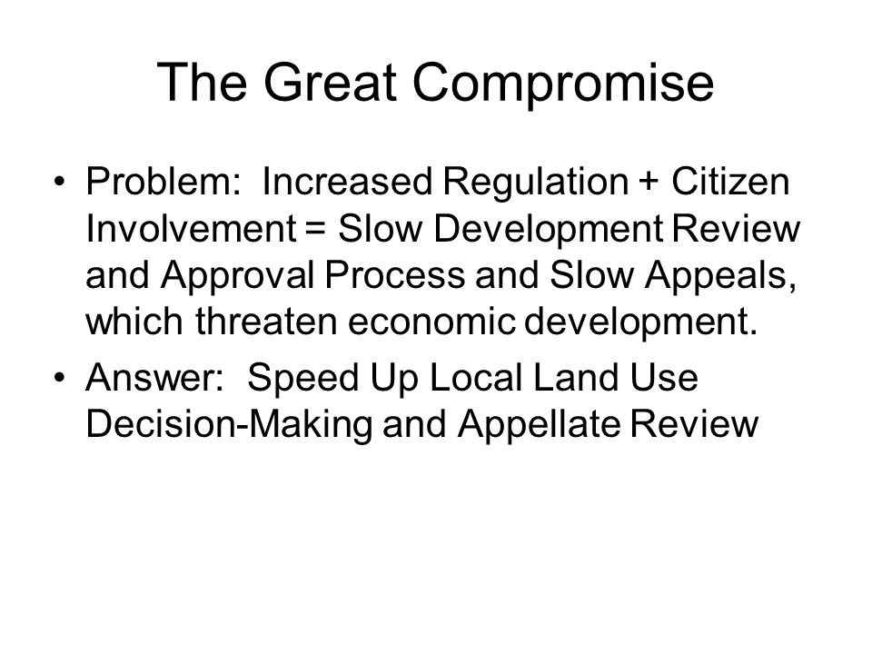 The Great Compromise Problem: Increased Regulation + Citizen Involvement = Slow Development Review and Approval Process and Slow Appeals, which threat
