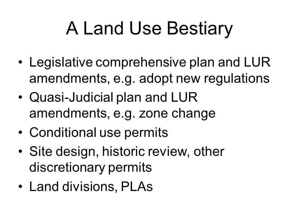 A Land Use Bestiary Legislative comprehensive plan and LUR amendments, e.g.