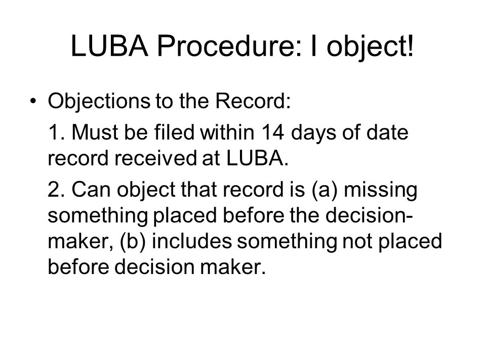 LUBA Procedure: I object.Objections to the Record: 1.