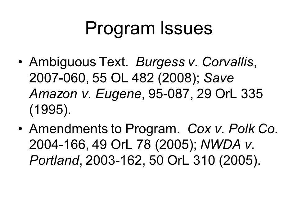 Program Issues Ambiguous Text.Burgess v. Corvallis, 2007-060, 55 OL 482 (2008); Save Amazon v.