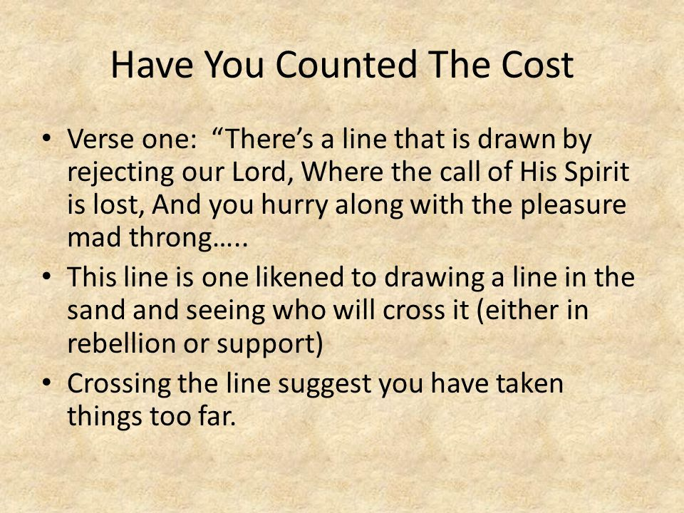 Have You Counted The Cost God calls us through His Spirit.