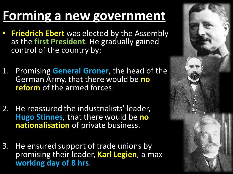 Forming a new government Friedrich Ebert was elected by the Assembly as the first President.