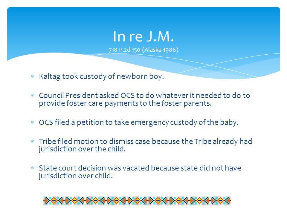  Kaltag took custody of newborn boy.
