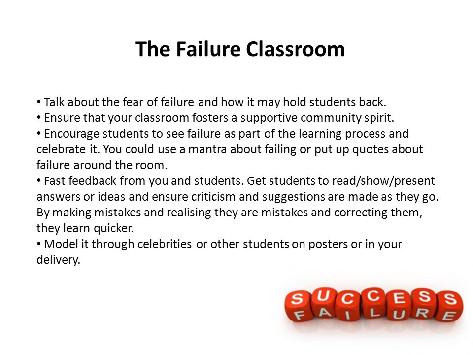 The Failure Classroom Talk about the fear of failure and how it may hold students back.