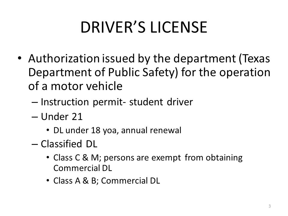 DRIVER'S LICENSE Authorization issued by the department (Texas Department of Public Safety) for the operation of a motor vehicle – Instruction permit-