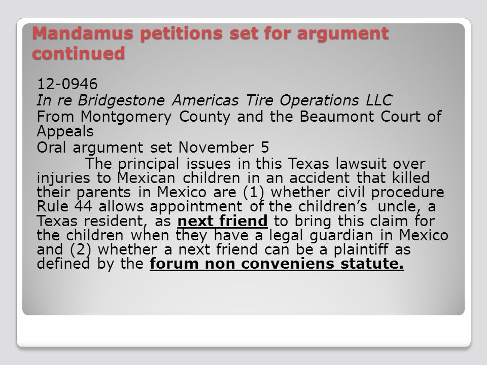 Mandamus petitions set for argument continued 12-0946 In re Bridgestone Americas Tire Operations LLC From Montgomery County and the Beaumont Court of