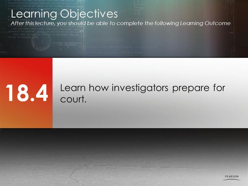Learn how investigators prepare for court.