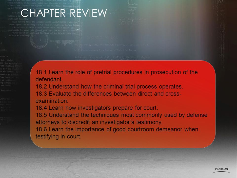 18.1 Learn the role of pretrial procedures in prosecution of the defendant.