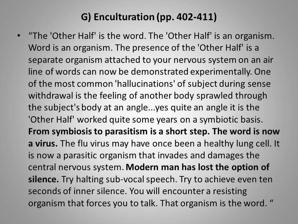G) Enculturation (pp. 402-411) The Other Half is the word.