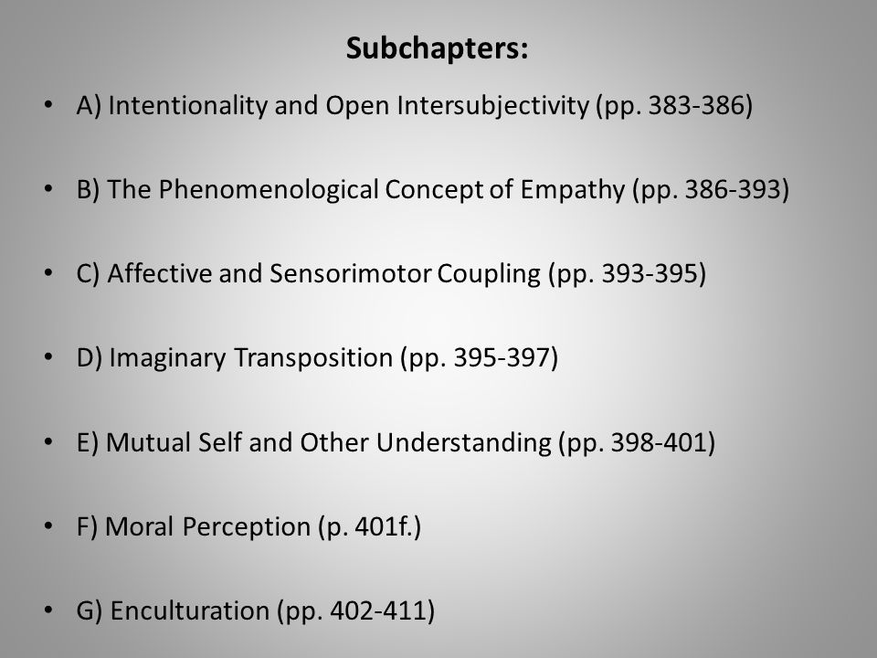 Subchapters: A) Intentionality and Open Intersubjectivity (pp.