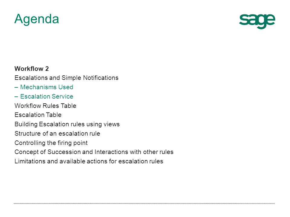 Agenda Workflow 2 Escalations and Simple Notifications –Mechanisms Used –Escalation Service Workflow Rules Table Escalation Table Building Escalation