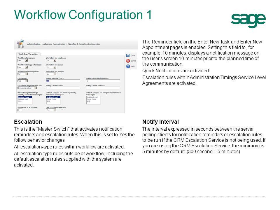 Workflow Configuration 2 Notification Display Count The most commonly used type of workflow action associated with escalation rules is the Notification , the on screen alert.