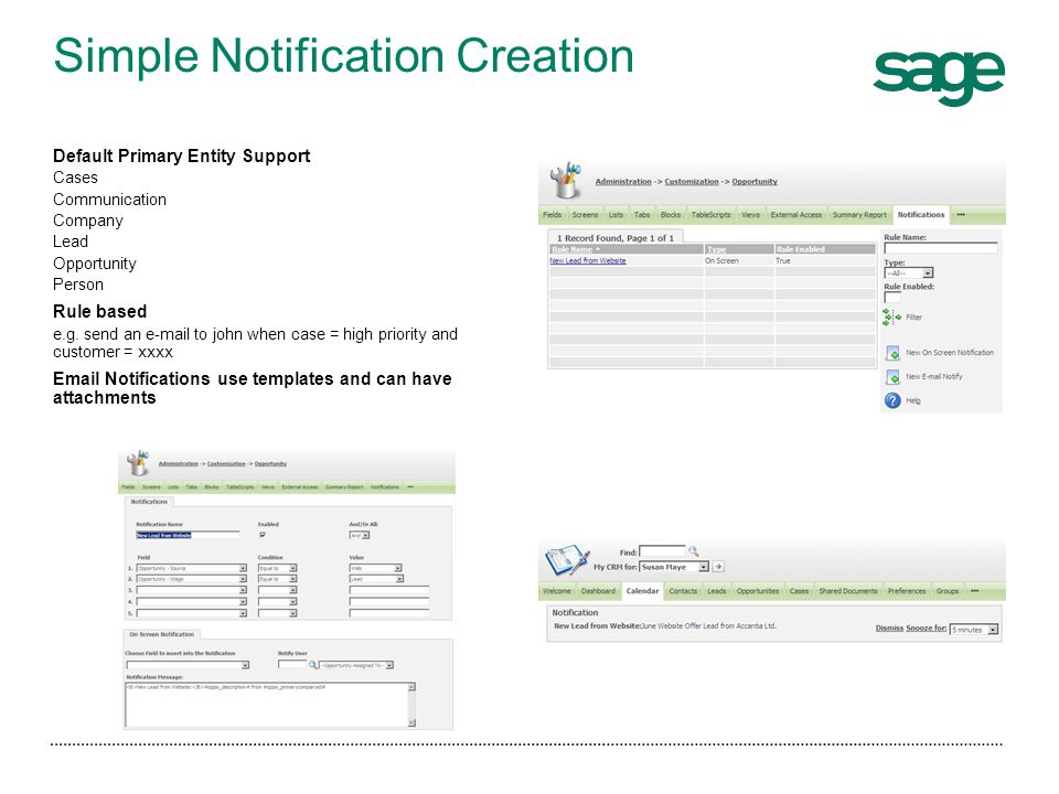 Simple Notification Creation Default Primary Entity Support Cases Communication Company Lead Opportunity Person Rule based e.g. send an e-mail to john