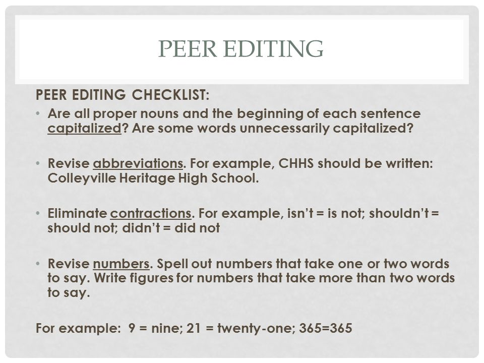 PEER EDITING PEER EDITING CHECKLIST: Are all proper nouns and the beginning of each sentence capitalized.