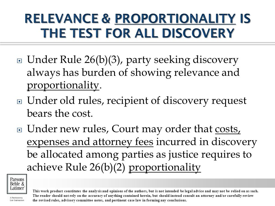  Under Rule 26(b)(3), party seeking discovery always has burden of showing relevance and proportionality.
