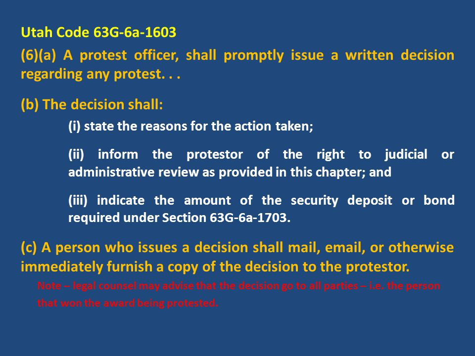 Utah Code 63G-6a-1603 (6)(a) A protest officer, shall promptly issue a written decision regarding any protest...