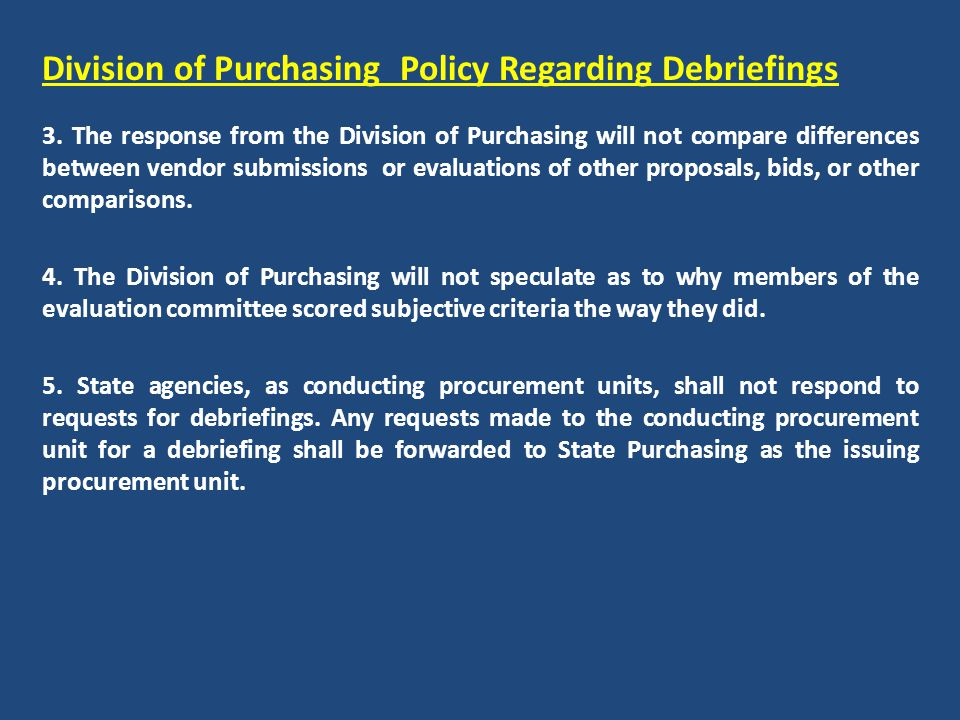 Division of Purchasing Policy Regarding Debriefings 3.