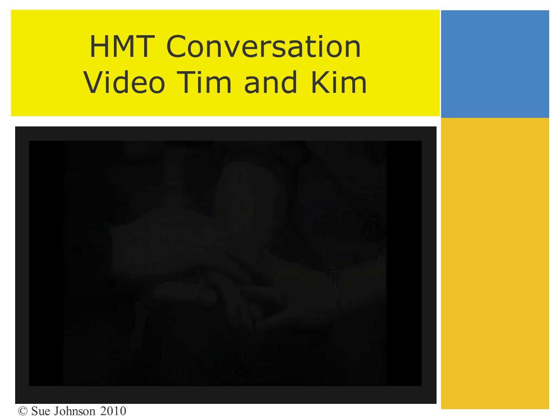 HMT Conversation Video Tim and Kim © Sue Johnson 2010