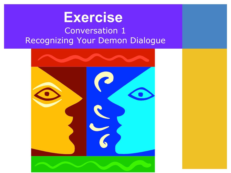 Exercise Conversation 1 Recognizing Your Demon Dialogue