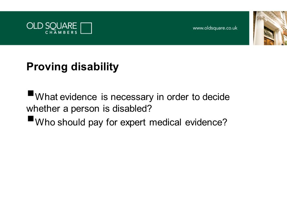  What evidence is necessary in order to decide whether a person is disabled.