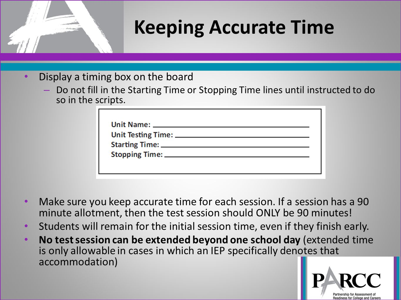 Display a timing box on the board – Do not fill in the Starting Time or Stopping Time lines until instructed to do so in the scripts. Make sure you ke