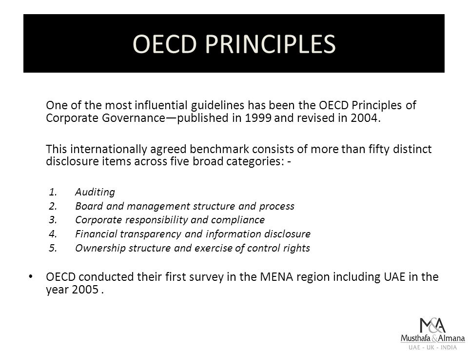 OECD PRINCIPLES One of the most influential guidelines has been the OECD Principles of Corporate Governance—published in 1999 and revised in 2004.