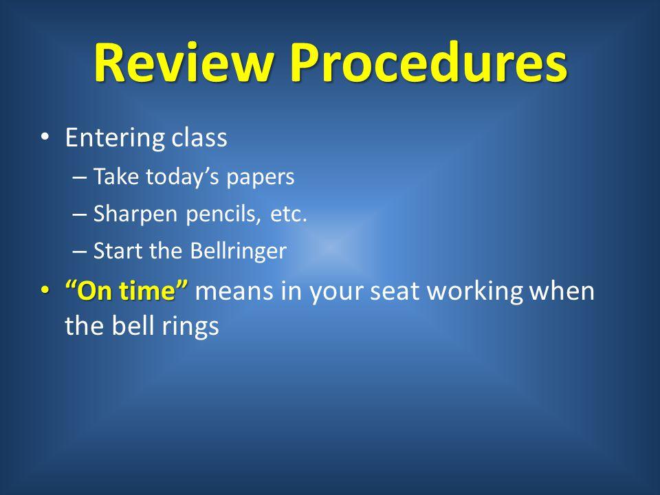 Procedures Leaving the room – Bathroom/water/nurse ask before leaving.
