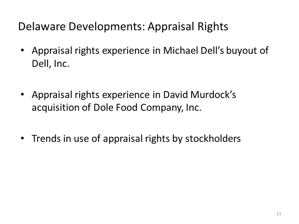 Delaware Developments: Appraisal Rights Appraisal rights experience in Michael Dell's buyout of Dell, Inc.