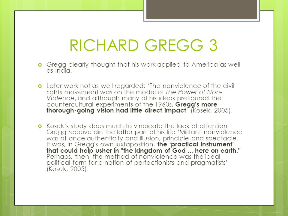 RICHARD GREGG 3  Gregg clearly thought that his work applied to America as well as India.