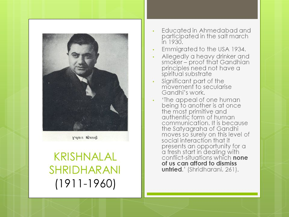 KRISHNALAL SHRIDHARANI (1911-1960) Educated in Ahmedabad and participated in the salt march in 1930.