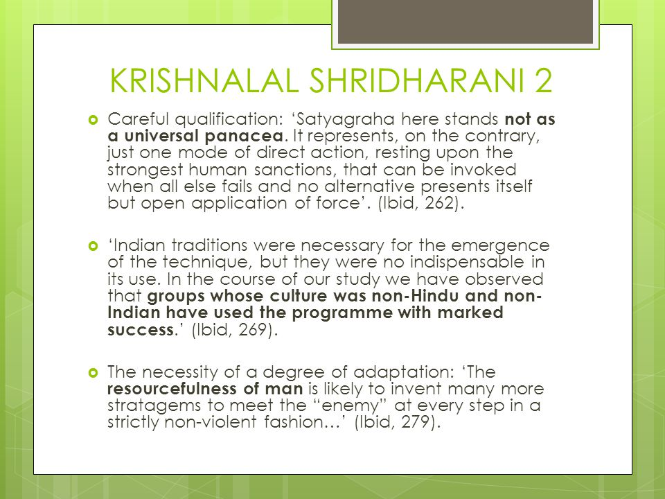 KRISHNALAL SHRIDHARANI 2  Careful qualification: 'Satyagraha here stands not as a universal panacea. It represents, on the contrary, just one mode of