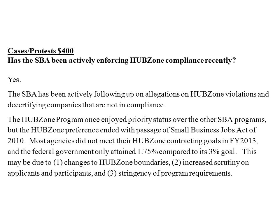 Cases/Protests $400 Has the SBA been actively enforcing HUBZone compliance recently.