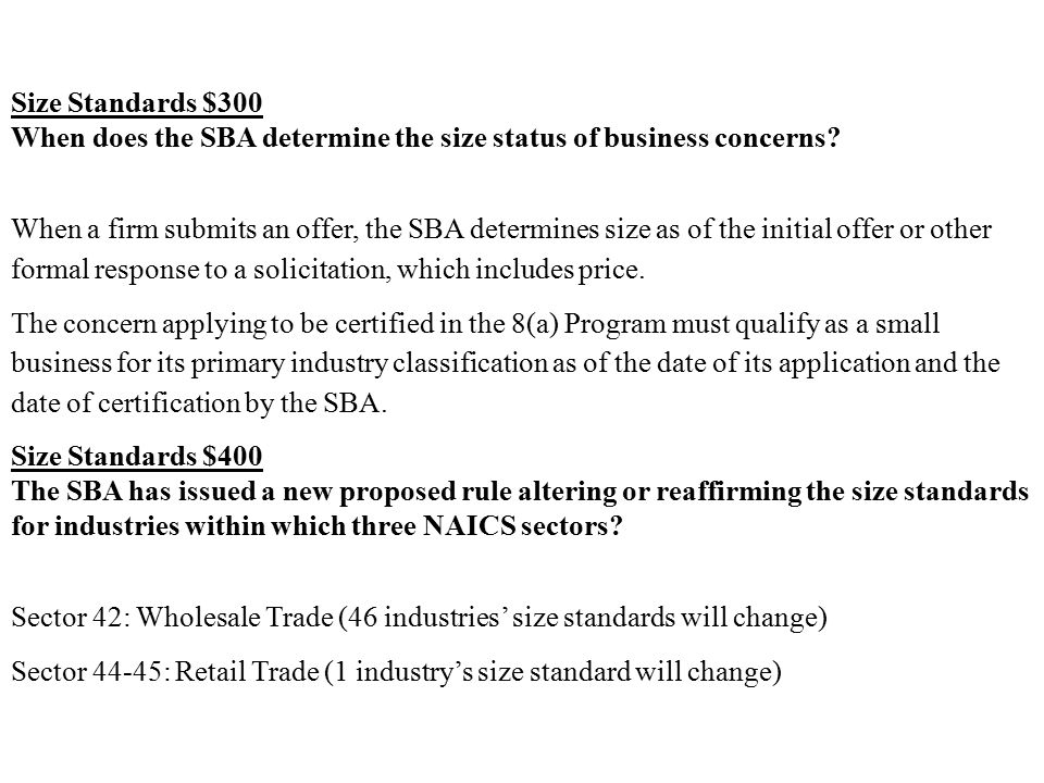 Size Standards $300 When does the SBA determine the size status of business concerns.