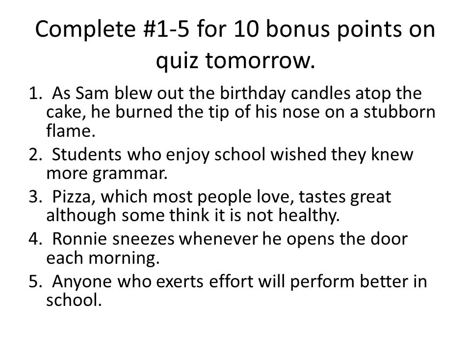 Complete #1-5 for 10 bonus points on quiz tomorrow.
