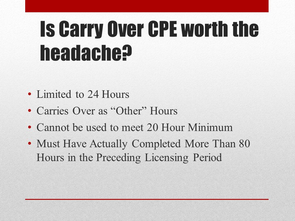Is Carry Over CPE worth the headache.