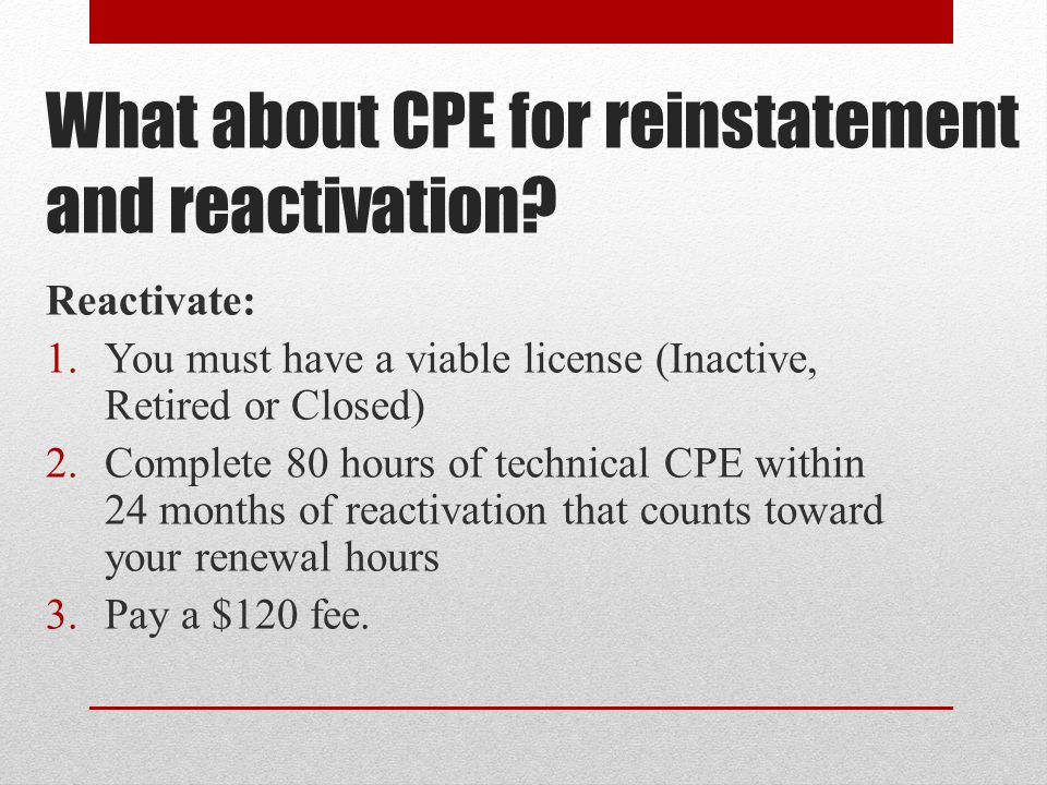 What about CPE for reinstatement and reactivation.
