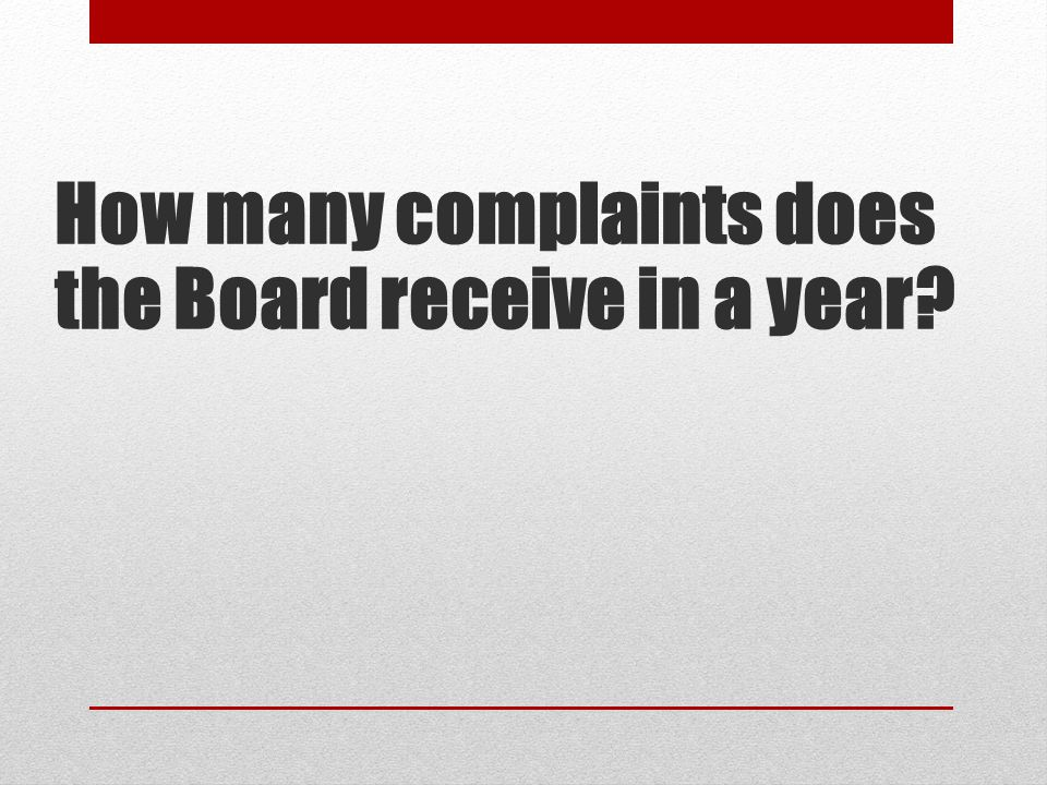 How many complaints does the Board receive in a year