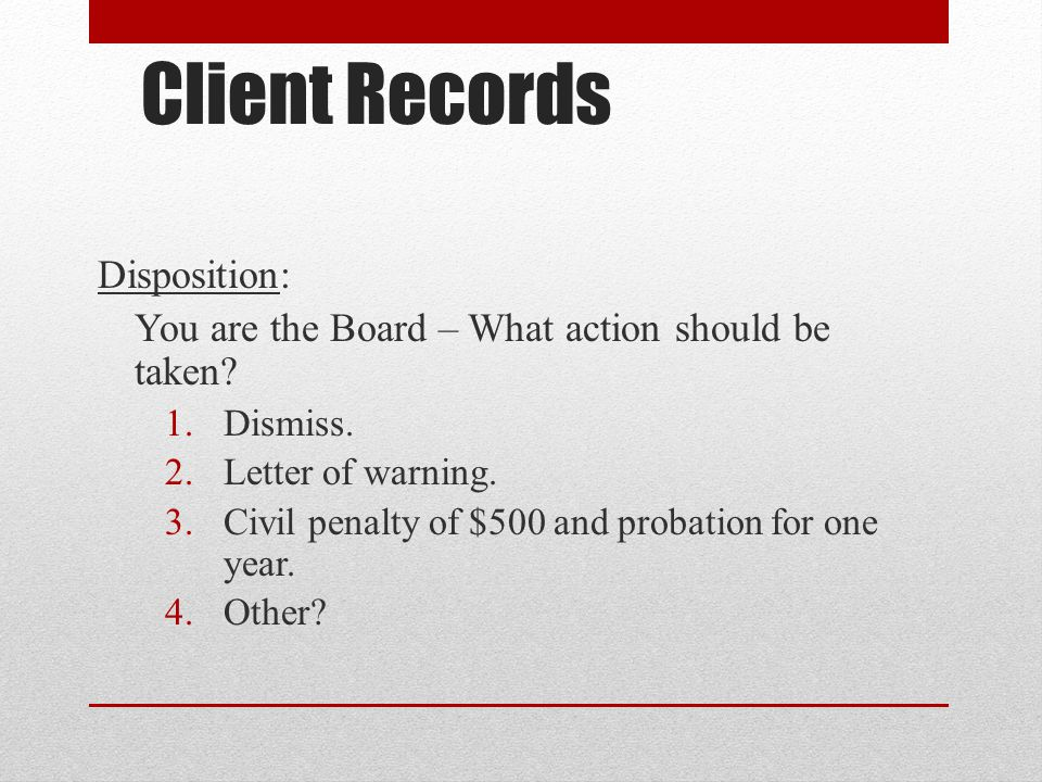 Client Records Disposition: You are the Board – What action should be taken.