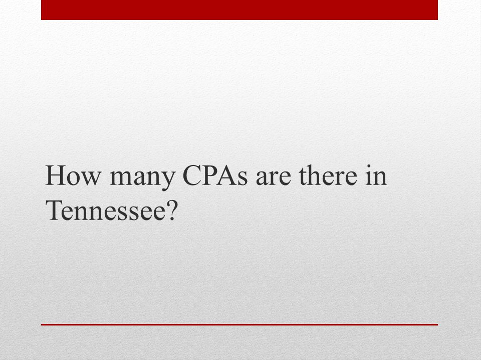 CPAs in Tennessee StatusSeptember 01, 2012 Active 9,930 Inactive 4,151 Closed 2,292 Probation/Suspended 7 Revoked 46 Retired 922 Delinquent 72 Expired 2,547 Deceased 2,478 Other 434 Total Licenses 22,879