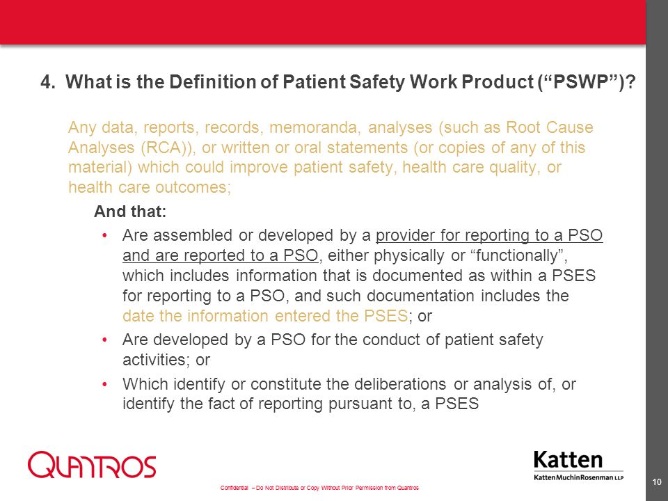 Confidential – Do Not Distribute or Copy Without Prior Permission from Quantros 4.What is the Definition of Patient Safety Work Product ( PSWP ).