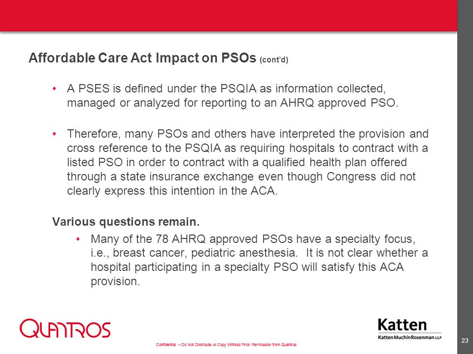Confidential – Do Not Distribute or Copy Without Prior Permission from Quantros Affordable Care Act Impact on PSOs (cont'd) A PSES is defined under th